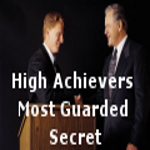 High Achievers Most Guarded Secret